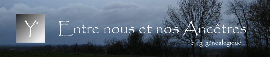 blog généalogique Entre nous et nos Ancêtre | Étude Yvon Généalogie