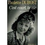 """""""C'est court, la vie"""", souvenirs, par Paulette DUBOST - 1992, Flammarion"""