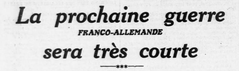 L'Ouest-Eclair (Rennes), une du 19 juin 1913, extrait - La prochaine guerre (franco-allemande) sera très courte