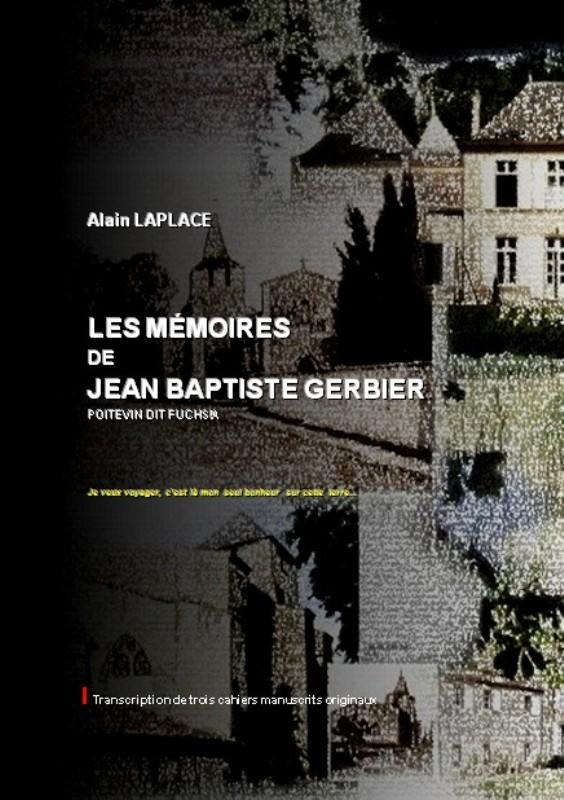 Les mémoires de Jean Baptiste GERBIER, poitevin, dit Fuschia | Alain LAPLACE