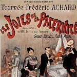 Prochainement - Tournée Frédéric Achard - Les Joies de la paternité, 1891